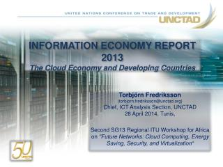 INFORMATION ECONOMY REPORT 2013 The Cloud Economy and Developing Countries