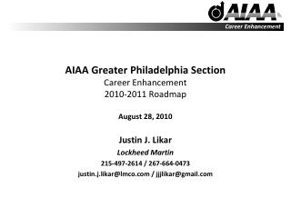 AIAA Greater Philadelphia Section Career Enhancement 2010-2011 Roadmap August 28, 2010