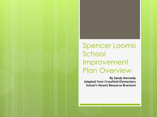 Spencer Loomis School Improvement Plan Overview