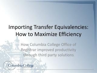 Importing Transfer Equivalencies:  How to Maximize Efficiency
