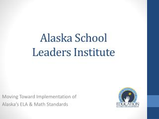 Alaska School  Leaders Institute