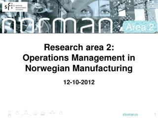 Research area 2: Operations Management in Norwegian Manufacturing