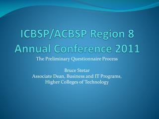 ICBSP/ACBSP Region 8 Annual  Conference 2011
