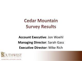 Cedar Mountain Survey  Results