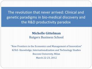 The revolution that never arrived: Clinica l and genetic paradigms in bio-medical discovery and the R&D productivity pa