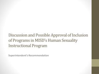Discussion and Possible Approval  of  Inclusion of Programs in MISD's Human Sexuality Instructional Program