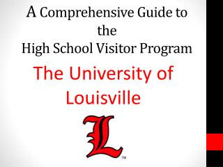 A  C omprehensive  G uide to the High School Visitor Program