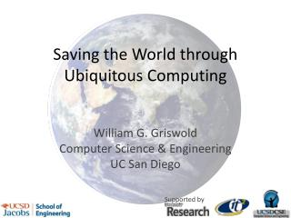 Saving the World through Ubiquitous Computing