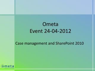 Ometa Event 24-04-2012