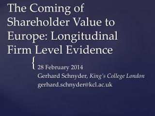 The Coming of Shareholder Value to Europe: Longitudinal Firm  Level  Evidence