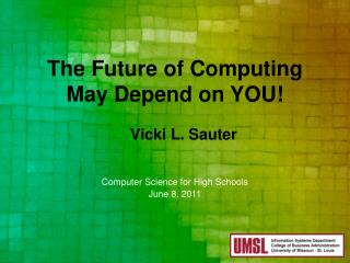 The Future of Computing  May Depend on YOU!