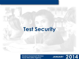 Texas Education Code (TEC) Sec. 39.0301. SECURITY IN ADMINISTRATION OF ASSESSMENT INSTRUMENTS.  (a) The commissioner: