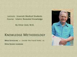 Lecture:  Insaniah Medical Students Course:  Islamic Revealed Knowledge By Omar Zaid, M.D.