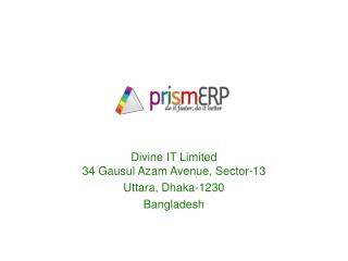 Divine IT Limited 34  Gausul Azam  Avenue, Sector-13 Uttara , Dhaka-1230 Bangladesh