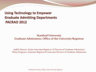 Using Technology to Empower  Graduate Admitting Departments  PACRAO 2012