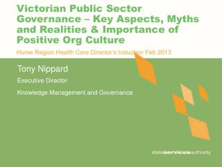 Victorian Public Sector Governance – Key Aspects, Myths and Realities & Importance of Positive Org Culture