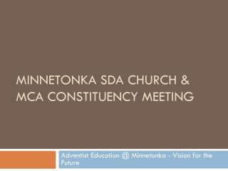 MINNETONKA SDA  Church & MCA  Constituency Meeting