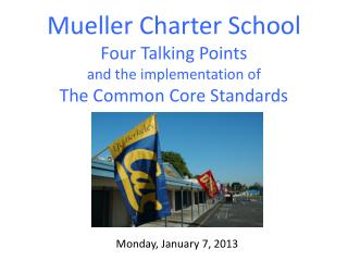 Mueller  Charter School  Four Talking Points  and  the implementation of The Common Core Standards