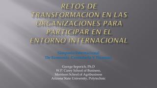 Retos de Transformación en las Organizaciones para Participar en el Entorno Internacional