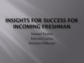 Insights for Success for Incoming Freshman