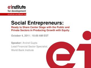 Social Entrepreneurs: Ready to Share Center Stage with the Public and Private Sectors in Producing Growth with Equity