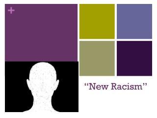 """New Racism"""