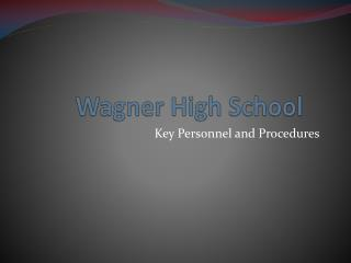 Wagner High School