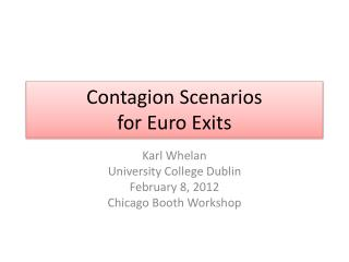 Contagion Scenarios  for Euro Exits