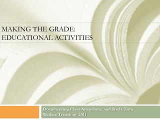 Making the grade:  Educational Activities