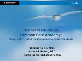 Discovery Education  Common Core Academy: Taking A Bite Out of the Common Core State Standards