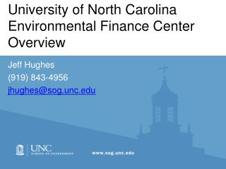 University of North Carolina Environmental Finance Center Overview