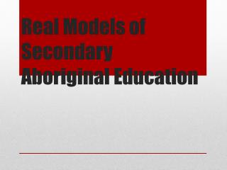Real Models of Secondary Aboriginal Education