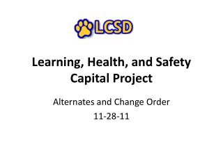 Learning, Health, and Safety Capital Project