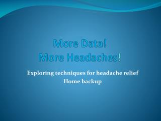 More Data! More Headaches !