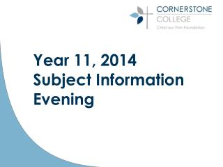 Year  11,  2014  Subject Information Evening