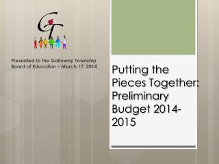 Putting the Pieces Together:  Preliminary Budget 2014-2015