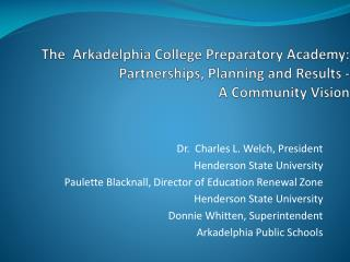 The  Arkadelphia College Preparatory Academy:  Partnerships, Planning and Results -   A Community Vision