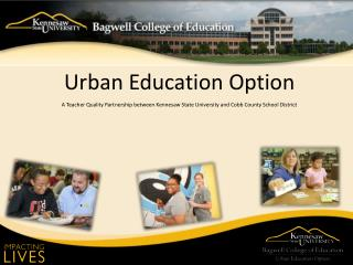 Urban  Education Option A  Teacher Quality Partnership between Kennesaw State University and Cobb County School Distric
