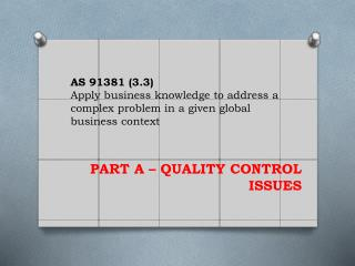 AS 91381 (3.3) Apply business knowledge to address a complex problem in a given global business context