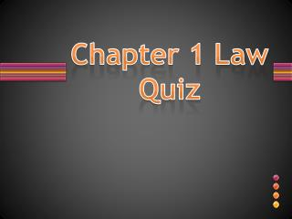Chapter 1 Law Quiz