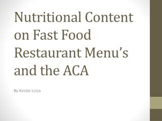 Nutritional Content on Fast Food Restaurant Menu's and the ACA