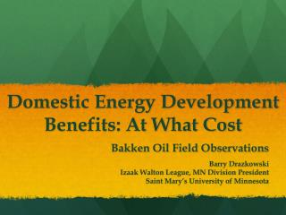 Domestic Energy Development Benefits: At What Cost