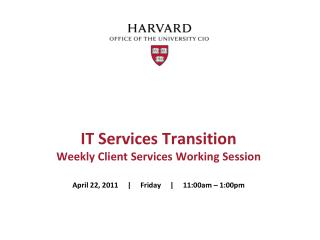 IT Services Transition Weekly Client Services Working Session