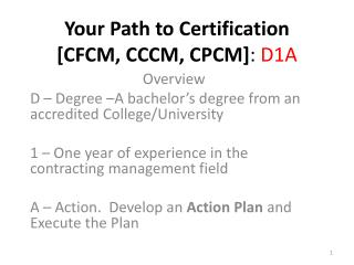 Your Path to Certification [CFCM, CCCM, CPCM] :  D1A