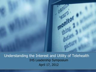 Understanding the Interest and Utility of Telehealth