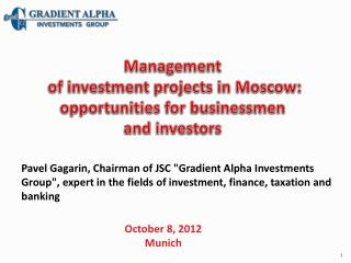 Management  of investment  projects in  Moscow:  opportunities  for businessmen  and  investors