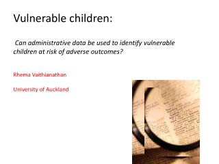 Vulnerable  children: Can administrative data be used to identify  vulnerable children  at risk of adverse outcomes ?