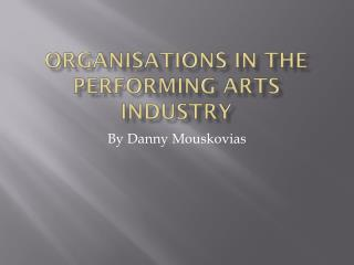 Organisations in the performing arts industry