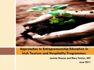 Approaches to  Entrepreneurship  Education in Irish  Tourism  and Hospitality Programmes