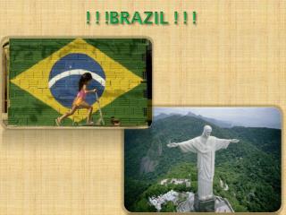 ! ! !BRAZIL ! ! !